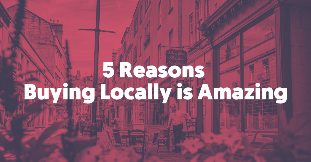 Buying products from local independent businesses is more enjoyable, helps the environment and contributes to the strength of your local community and economy. In this post we explore five reasons why buying locally is amazing.